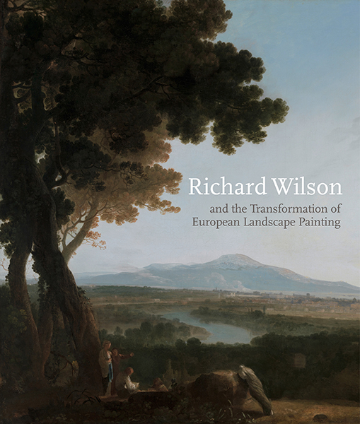 Richard Wilson and the Transformation of European Landscape Painting