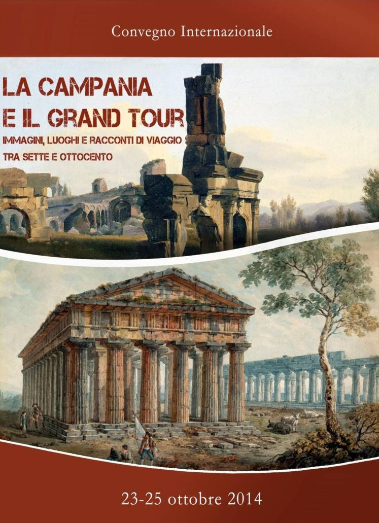 La Campania e il Grand Tour. Immagini, luoghi e racconti di viaggio tra Sette e Ottocento
