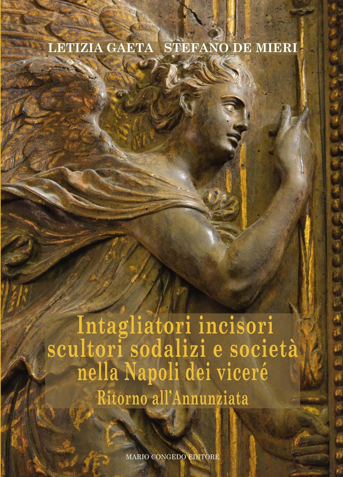 Intagliatori incisori scultori sodalizi e società nella Napoli dei viceré